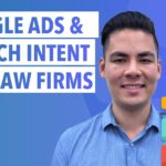 Google Ads, Display Network & Search Intent  What It Means For Law Firms
