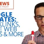 Google Updates: Backlinks, Core Web Vitals & More - Ignite Friday