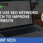 How To Use SEO Keyword Research To Improve Your Website