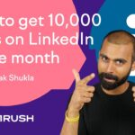 How to get 10,000 views on LinkedIn in one month