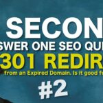 Is a 301 Redirect from an Expired Domain good for Google SEO? - SEO Conspiracy QA #2