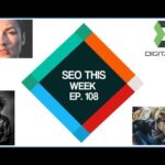 SEO This Week Episode 108 - CTR, Entity Extractions, and Links
