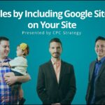 Boost Sales by Including Google Site Search on Your Site | CPC Strategy Webinar