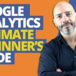 Google Analytics, Ultimate Beginner's Guide