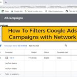 How To Filter Google Ads Campaigns with Network
