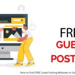How to Find FREE Guest Posting Websites to Get High Quality Backlinks
