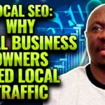 Local SEO: Why Small Business Owners Need Local Traffic