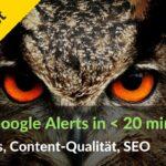 Top 7 Google Alerts für SEO, Backlink-Aufbau & Content-Qualität