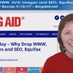 Why Drop WWW, SVG Images and SEO, Equifax Website - Tips Tuesday Recap 9/12/17