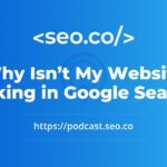 Why Isn't My Website Ranking in Google Search?