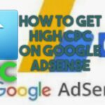 HOW TO INCREASE YOUR CPC AND GOOGLE ADSENSE REVENUE