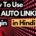 How To Use SEO Auto Linker Plugin to Boost Your Website Ranking - Auto Internal Link building Tool