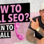 How to Sell SEO - Actual Live Sales Call