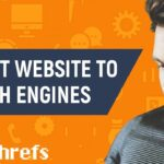 How to Submit Your Website to Search Engines Like Google, Bing and Yahoo