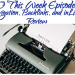 SEO This Week Episode 193 - inLinks Review, Navigation, and Backlinks