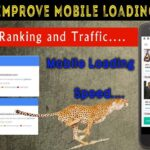 Improve Mobile Loading Speed ! Improve Ranking and Traffic !