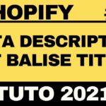 SEO SHOPIFY : OPTIMISATION BALISE TITLE ET MÉTA DESCRIPTION [TUTO 2021]