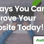 5 Ways You Can Improve Your Website Today!
